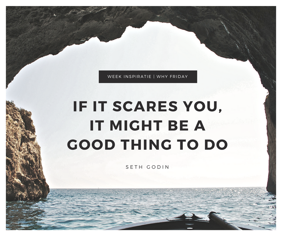 If it scares you it might be a good thing Axis Consultancy nlp in bedrijf in Nederland