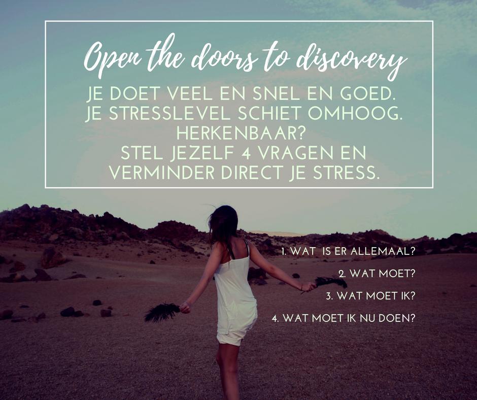 Je doet veel en snel en goed. Je stresslevel schiet omhoog, Herkenbaar? Stel jezelf 4 vragen en verminder direct je stress.